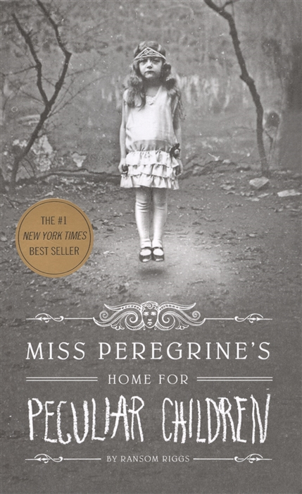 Фото - Riggs R. Miss Peregrine s Home for Peculiar Children peregrine worsthorne democracy needs aristocracy