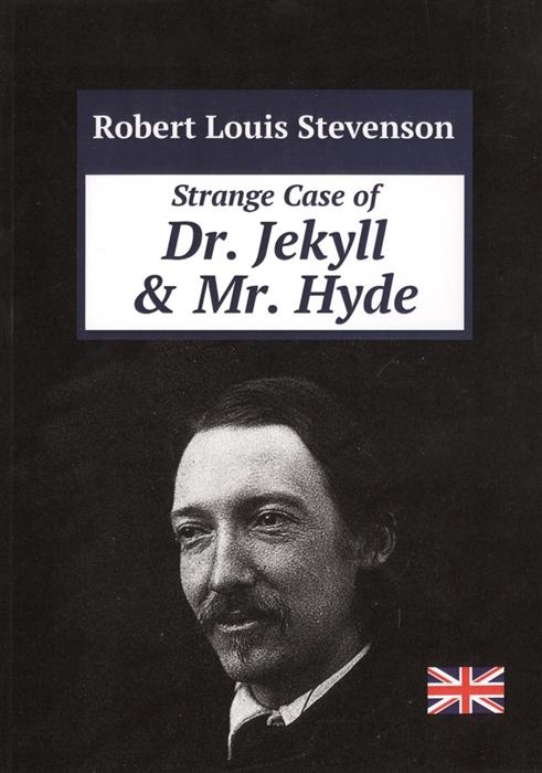 Stevenson R. Strange Case of Dr Jekyll Mr Hyde stevenson r the strange case of dr jekyll and mr hyde