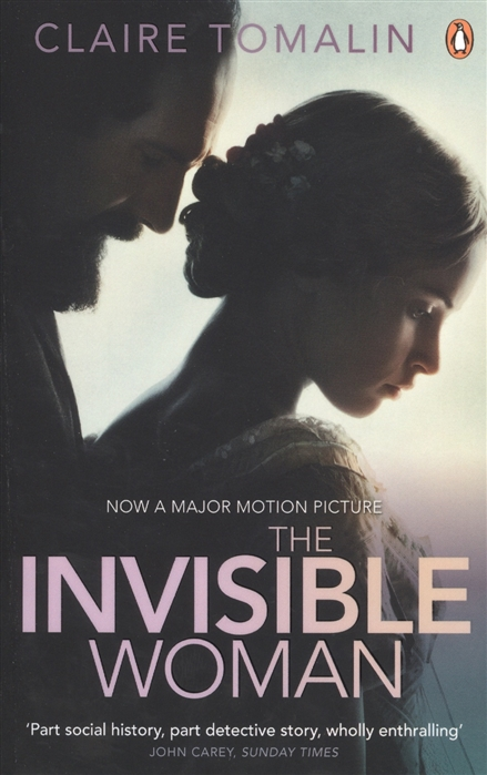 Tomalin C. The Invisible Woman The Story of Nelly Ternan and Charles Dickens