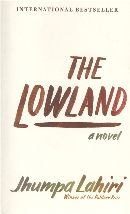 Lahiri J. The Lowland A novel