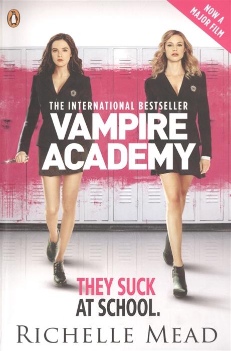 Mead R. Vampire Academy They Suck at School Official Movie Tie-In Edition