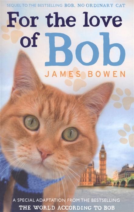 где купить Bowen J. For the Love of Bob дешево