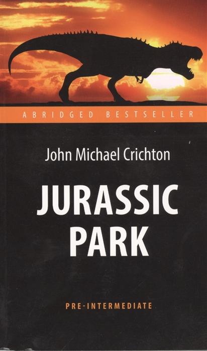 лучшая цена Crichton J. Jurassic Park Парк Юрского периода