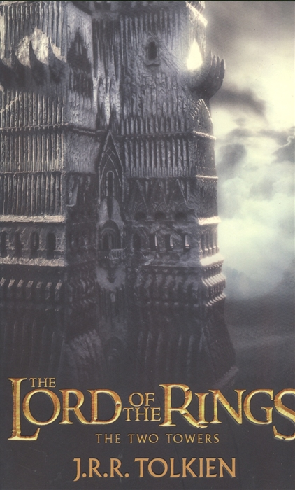 tolkien j r r the two towers Tolkien J. The Two Towers Being the second part of The Lord of the Rings