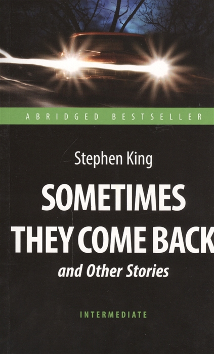 цена King S. Sometimes They Come Back and Other Stories Иногда они возвращаются и другие рассказы