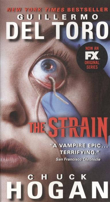 Del Toro G., Hogan C. The Strain Book I of The Strain Trilogy the art of the uncharted trilogy