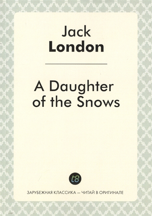 London J. A Daughter of the Snows w j loftie the tower of london