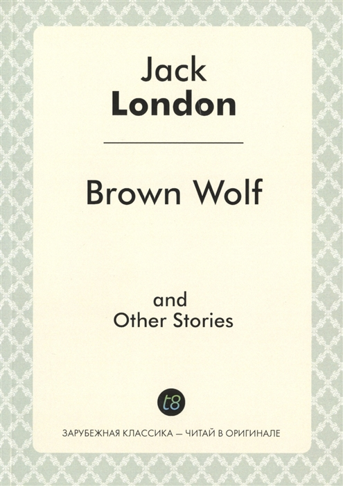 London J. Brown Wolf and Other Stories london j revolution and other essays