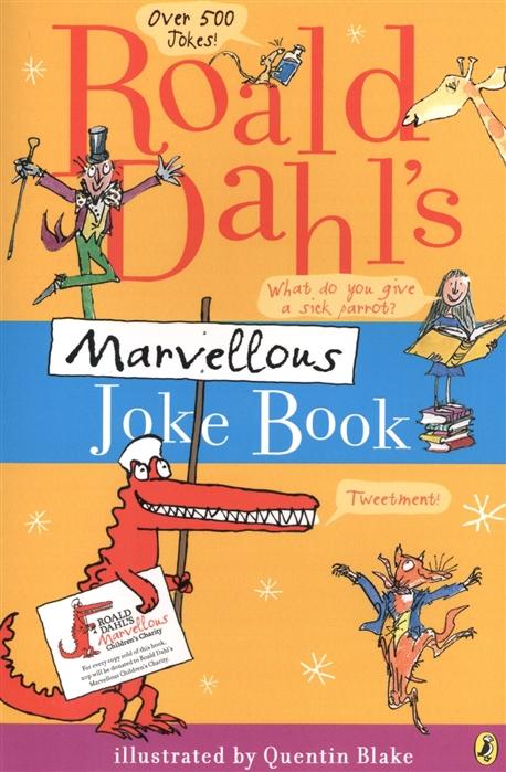 Dahl R. Roald Dahl s Marvellous Joke Book dahl r switch bitch
