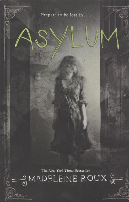 Roux M. Asylum the asylum