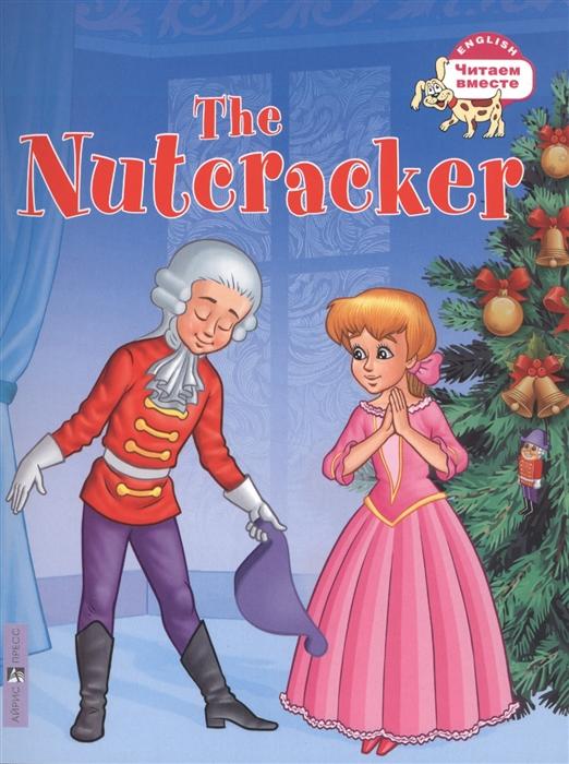 Воронова Е. The Nutcracker Щелкунчик cozy classics the nutcracker
