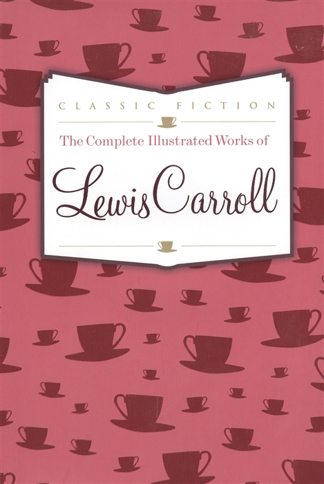 Фото - Carroll L. The Complete Illustrated Works of Lewis Carroll lewis pack 23 l