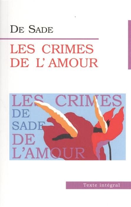 Sade M. Les Crimes de L Amour Преступления любви недорого