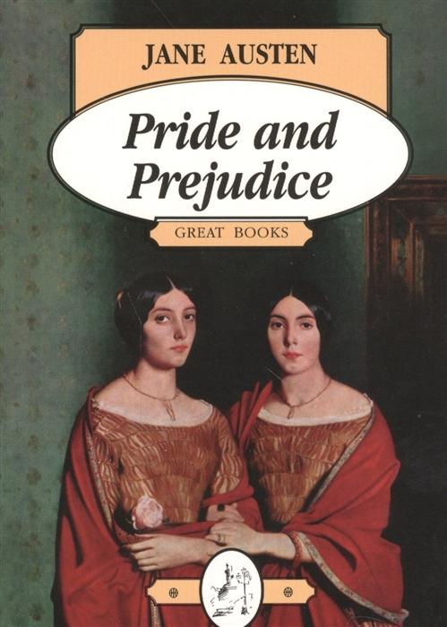 Pride and Prejudice Гордость и предубеждение