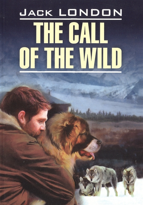цена на London J. The Call of the Wild Книга для чтения на английском языке