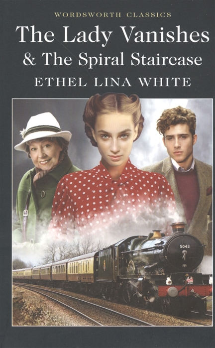 White E. The Lady Vanishes The Spiral Staircase