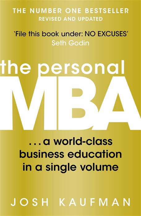 Kaufman J. The Personal MBA A World-Class Business Education in a Single Volume
