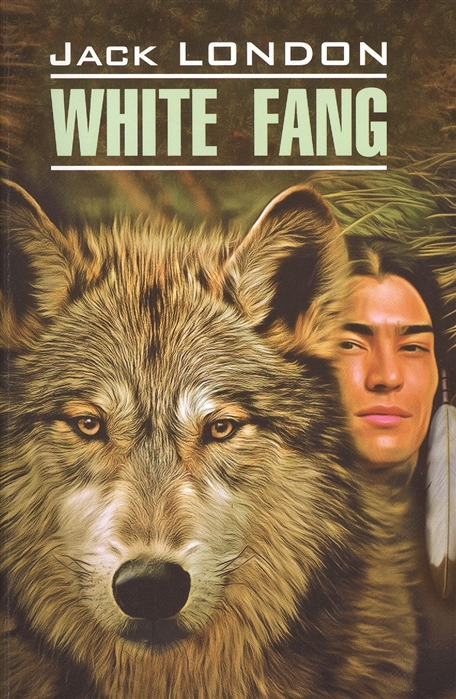 Фото - London J. White Fang jack london white fang
