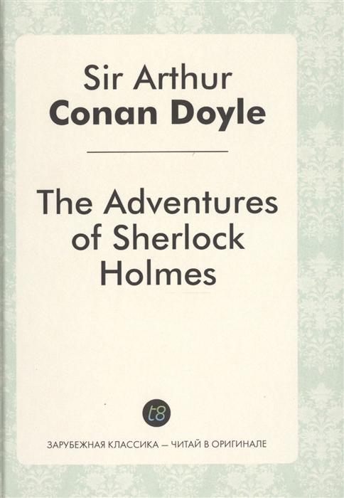 Doyle A.K. The Adventures of Sherlock Holmes