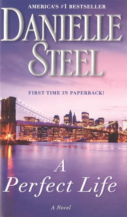 Steel D. A Perfect Life steel d a perfect life
