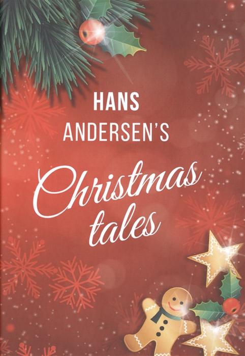 Andersen H. Hans Andersens Christmas Tales andersen h andersen s fairy tales