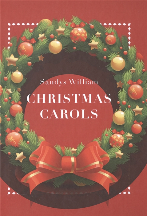 Sandys W. Christmas Carols william sandys christmas carols