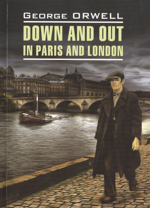 Orwell G. Down and Out in Paris and London