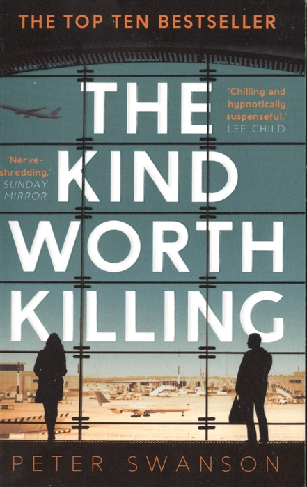 Swanson P. The Kind Worth Killing swanson p the kind worth killing