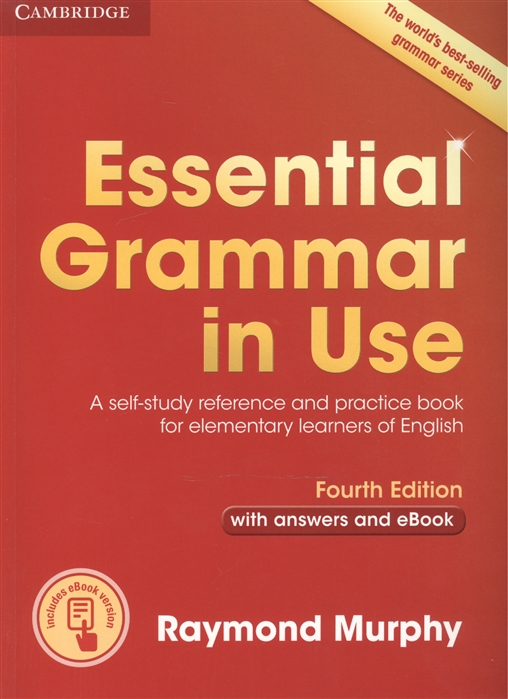 Murphy R. Essential Grammar in Use A self-study reference and practice book for elementary learners of English Fourth Edition with answers and eBook essential grammar in use a reference and practice book for elementary learners of english without answers
