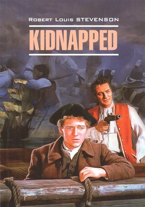 Stevenson R. Kidnapped stevenson r kidnapped
