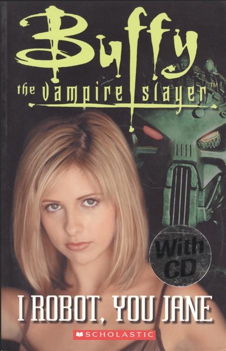 Buffy the Vampire Slayer I Robot You Jane Level 3 СD