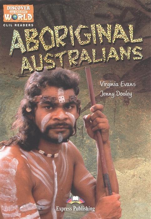 цена на Evans V., Dooley J. Aboriginal Australians Книга для чтения Level B1