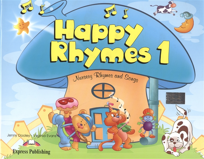 Dooley J., Evans V. Happy Rhymes 1 Nursery Rhymes and Songs evans v dooley j happy rhymes 1 nursery rhymes and songs teacher s book