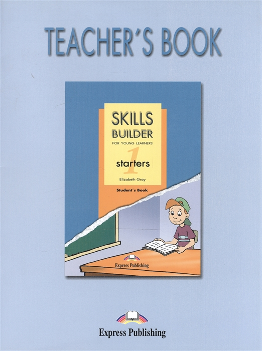 Gray E. Skills Builder for Young Learning Starters 1 Teacher s Book dippy s adventures teacher s book 1