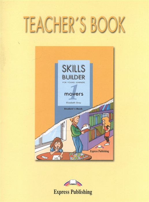 Skills Builder for Young Learning Movers 1 Teacher s Book