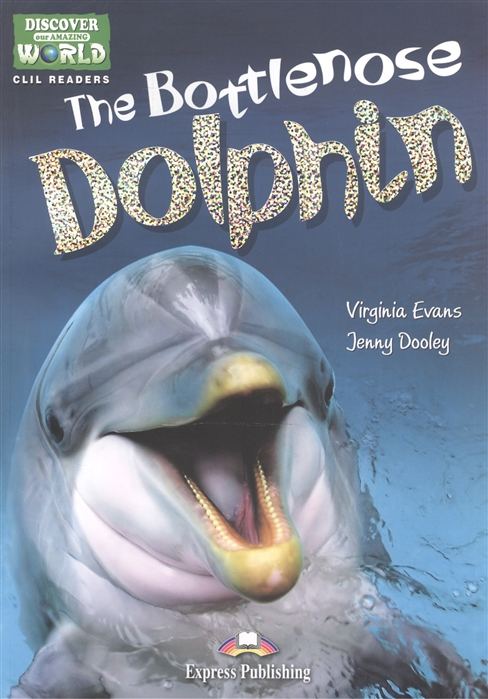 The Bottlenose Dolphin Level A1 A2 Книга для чтения