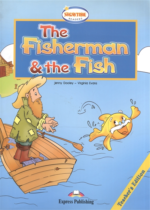 Dooley J., Evans V. The Fisherman the Fish Teacher s Edition Книга для учителя the ghost teacher s edition stage 3