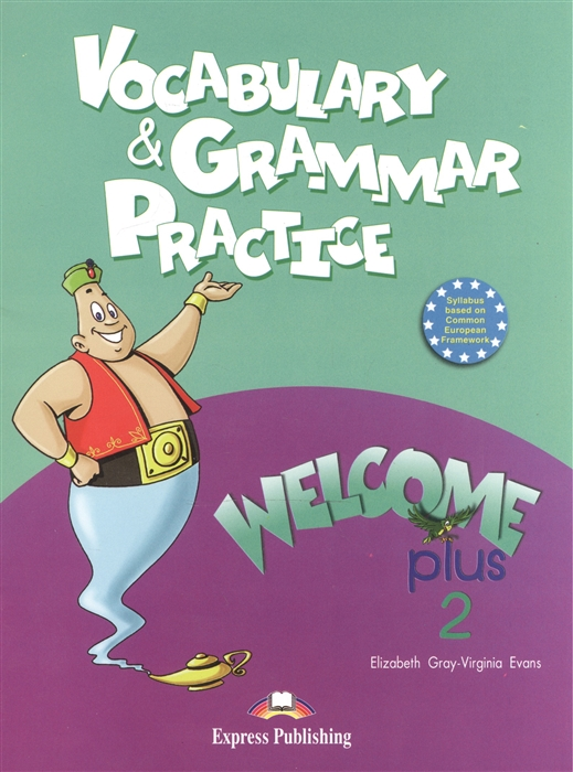 Gray E., Evans V. Welcome Plus 2 Vocabulary Grammar Practice