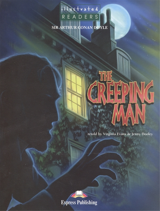 Doyle A. The Creeping Man Level 3 Книга для чтения the ironing man level 3