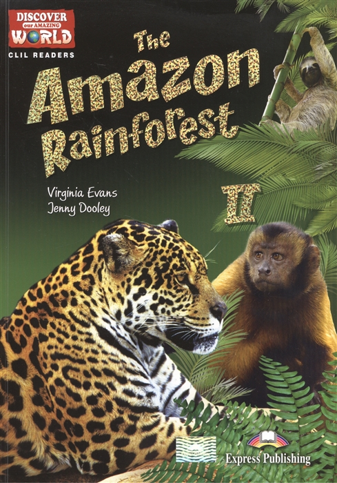The Amazon Rainforest II Level B1 B2 Книга для чтения