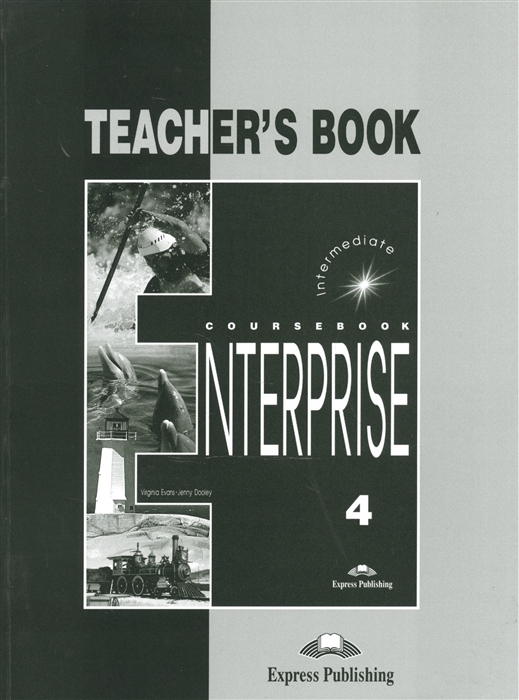 Dooley J., Evans V. Enterprise 4 Teacher s Book Intermediate цена