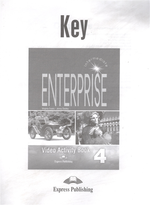 Dooley J., Evans V. Enterprise 4 Video Activity Book Key Intermediate Ответы к рабочей тетради к видеокурсу evans v dooley j upstream intermediate b2 workbook teacher s book кду к рабочей тетради