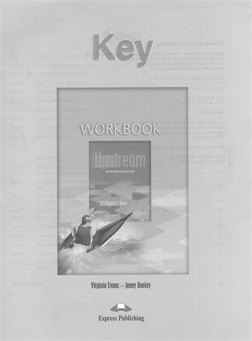 Dooley J., Evans V. Upstream B2 Intermediate Workbook Key new headway upper intermediate workbook without key