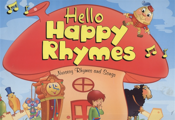 Hello Happy Rhymes Nursery Rhymes and Songs Big Story Book
