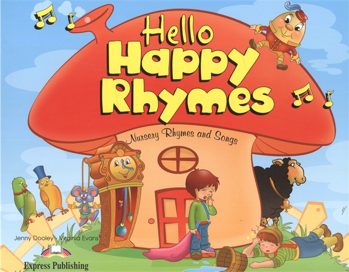 Evans V., Dooley J. Hello Happy Rhymes Nursery Rhymes and Songs Pupil s Book цена