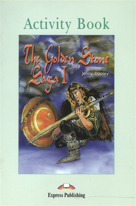 Dooley J. The Golden Stone Saga I Activity Book Рабочая тетрадь dooley j orpheus decending activity book