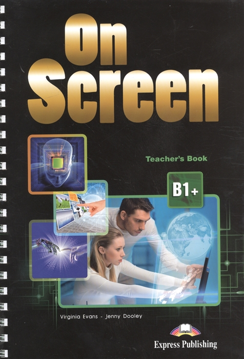 Evans V., Dooley J. On Screen B1 Teacher s Book цена