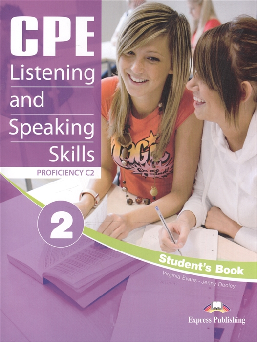 Evans V., Dooley J. CPE Listening and Speaking Skills 2 Proficiency C2 Student s Book dooley j evans v cpe listening and speaking skills 1 proficiency c2 student s book
