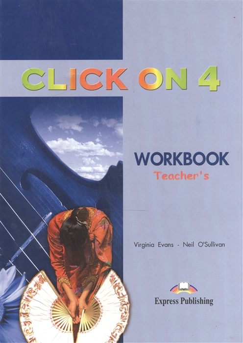Evans V., O'Sullivan N. Click On 4 WorkBook Teacher s Book ventures 4 workbook