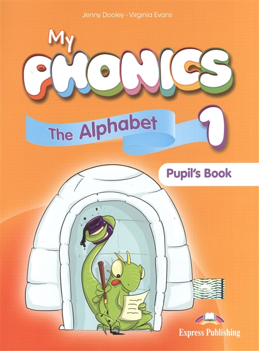 Evans V., Dooley J. My Phonics 1 The Alpabet Pupil s Book цена